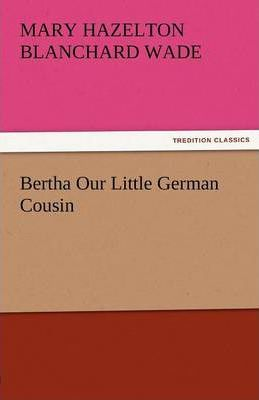 Bertha Our Little German Cousin Cover Image