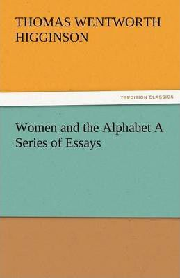 Women and the Alphabet a Series of Essays Cover Image