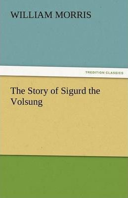 The Story of Sigurd the Volsung Cover Image