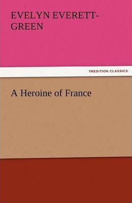 A Heroine of France Cover Image