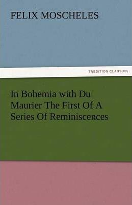 In Bohemia with Du Maurier the First of a Series of Reminiscences Cover Image