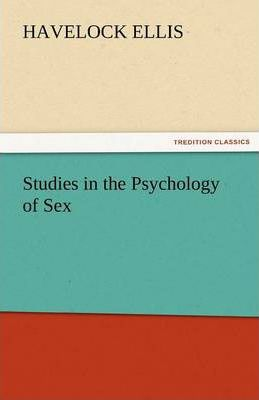Studies in the Psychology of Sex, Volume 5 Erotic Symbolism, the Mechanism of Detumescence, the Psychic State in Pregnancy Cover Image