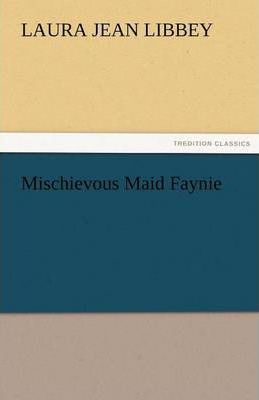 Mischievous Maid Faynie Cover Image