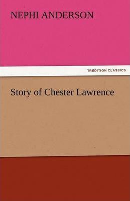 Story of Chester Lawrence Cover Image
