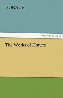 The Works of Horace Cover Image