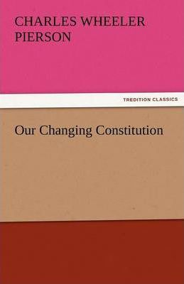 Our Changing Constitution Cover Image