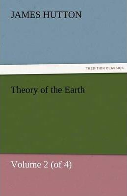 Theory of the Earth, Volume 2 (of 4) Cover Image