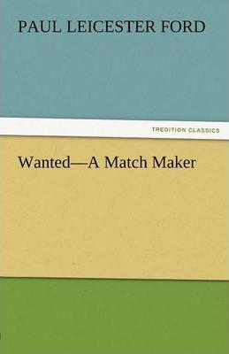 Wanted-A Match Maker Cover Image