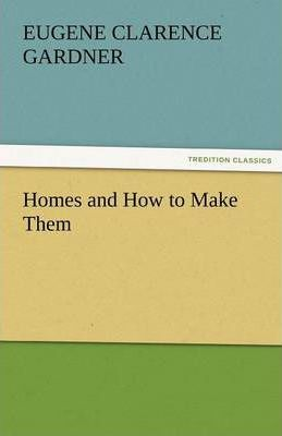 Homes and How to Make Them Cover Image