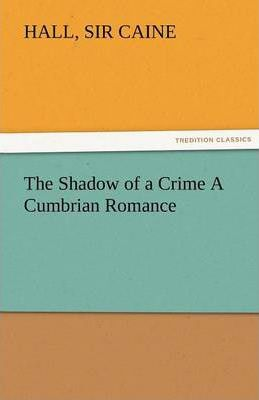 The Shadow of a Crime a Cumbrian Romance Cover Image