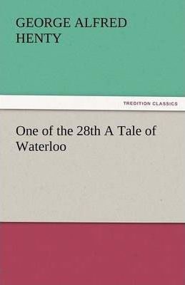 One of the 28th a Tale of Waterloo Cover Image