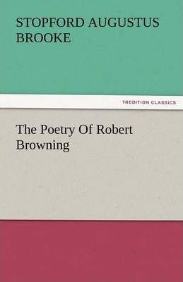 The Poetry of Robert Browning Cover Image