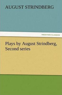 Plays by August Strindberg, Second Series Cover Image