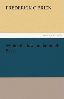 White Shadows in the South Seas Cover Image