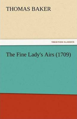 The Fine Lady's Airs (1709) Cover Image