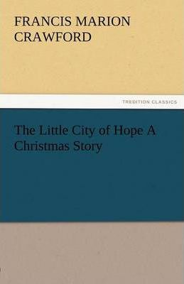 The Little City of Hope a Christmas Story Cover Image