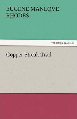 Copper Streak Trail Cover Image