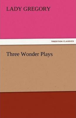 Three Wonder Plays Cover Image