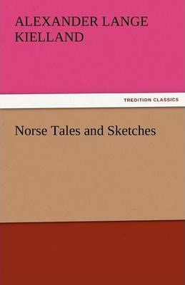 Norse Tales and Sketches Cover Image