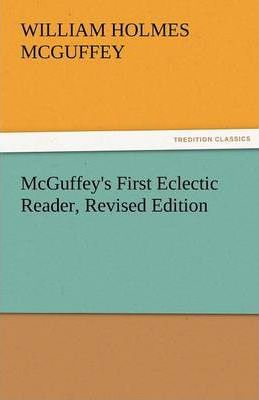 McGuffey's First Eclectic Reader, Revised Edition Cover Image