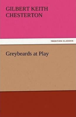 Greybeards at Play Cover Image