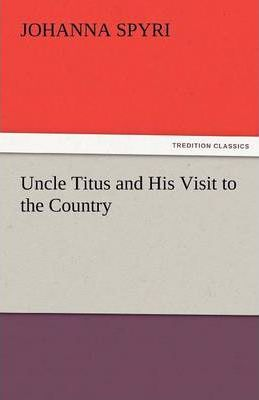 Uncle Titus and His Visit to the Country Cover Image