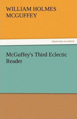 McGuffey's Third Eclectic Reader Cover Image
