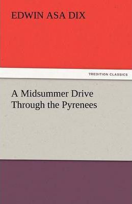 A Midsummer Drive Through the Pyrenees Cover Image