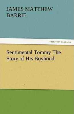 Sentimental Tommy the Story of His Boyhood Cover Image