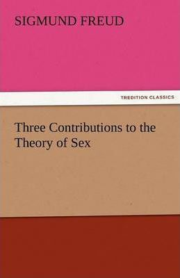 Three Contributions to the Theory of Sex Cover Image