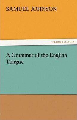 A Grammar of the English Tongue Cover Image