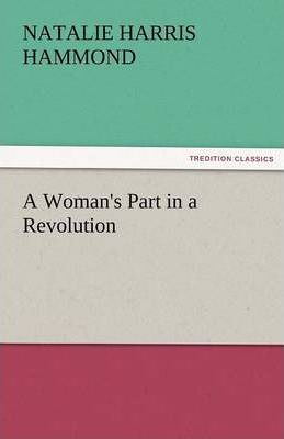 A Woman's Part in a Revolution Cover Image