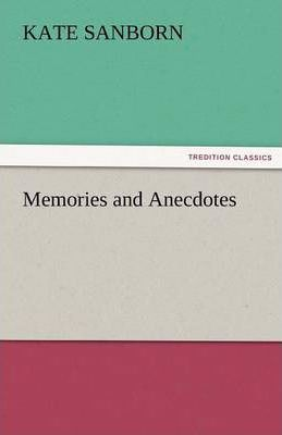 Memories and Anecdotes Cover Image