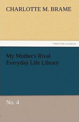 My Mother's Rival Everyday Life Library No. 4 Cover Image