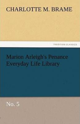 Marion Arleigh's Penance Everyday Life Library No. 5 Cover Image