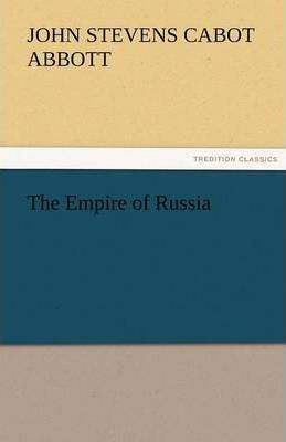 The Empire of Russia Cover Image