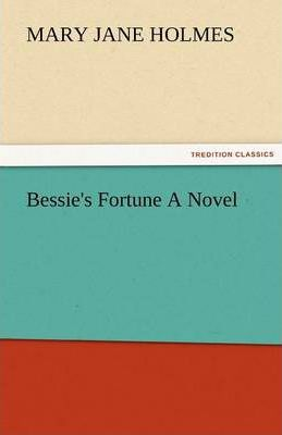 Bessie's Fortune a Novel Cover Image