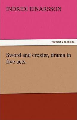 Sword and Crozier, Drama in Five Acts Cover Image