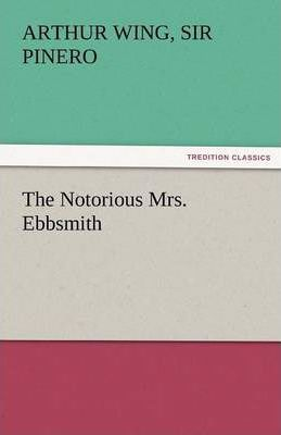 The Notorious Mrs. Ebbsmith Cover Image