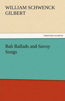 Bab Ballads and Savoy Songs Cover Image