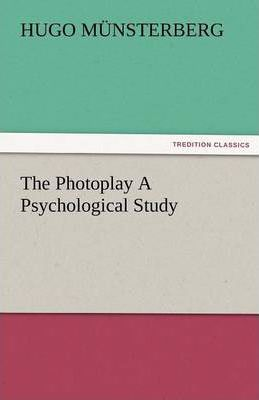 The Photoplay a Psychological Study Cover Image