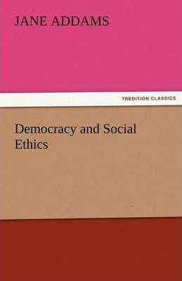 Democracy and Social Ethics Cover Image