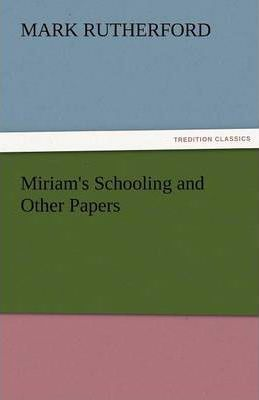 Miriam's Schooling and Other Papers Cover Image