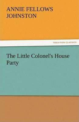 The Little Colonel's House Party Cover Image