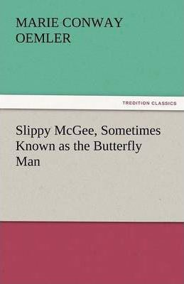 Slippy McGee, Sometimes Known as the Butterfly Man Cover Image