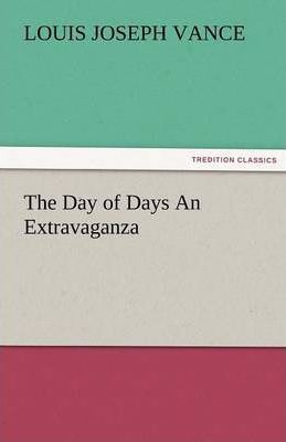 The Day of Days an Extravaganza Cover Image