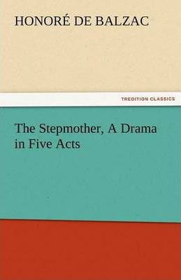 The Stepmother, a Drama in Five Acts Cover Image