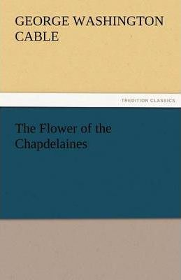 The Flower of the Chapdelaines Cover Image