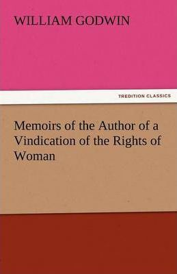 Memoirs of the Author of a Vindication of the Rights of Woman Cover Image