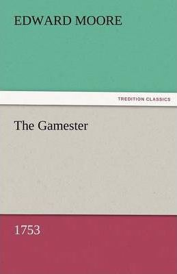 The Gamester (1753) Cover Image